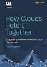 How Clouds Hold IT Together : Integrating Architecture with Cloud Deployment af Marvin Waschke