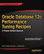 Oracle Database 12c Performance Tuning Recipes