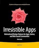 Irresistible Apps: Motivational Design Patterns for Apps, Games, and Web-Based Communities af Chris Lewis
