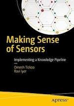 Making Sense of Sensors : Implementing a Knowledge Pipeline