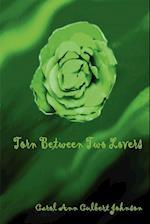 Torn Between Two Lovers af Carol Ann Culbert Johnson