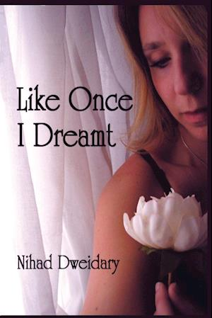 Like Once I Dreamt