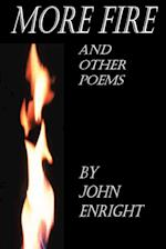 More Fire and Other Poems