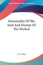 Immortality of the Soul and Destiny of the Wicked af Nathan Lewis Rice, N. L. Rice