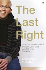 Last Right: Craig Schonegevel's struggles to live and die with dignity