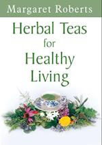 Herbal Teas for Healthy Living af Margaret Roberts
