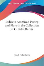 Index to American Poetry and Plays in the Collection of C. Fiske Harris af Caleb Fiske Harris