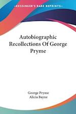 Autobiographic Recollections of George Pryme af George Pryme, Alicia Bayne