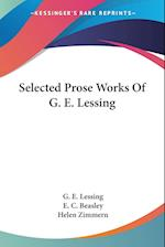 Selected Prose Works of G. E. Lessing af G. E. Lessing, Gotthold Ephraim Lessing