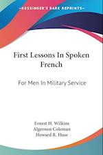 First Lessons in Spoken French af Algernon Coleman, Howard R. Huse, Ernest H. Wilkins