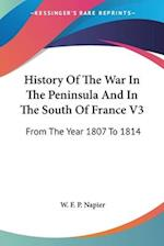 History of the War in the Peninsula and in the South of France V3