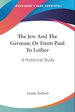 The Jew and the German; Or from Paul to Luther af Franke Kelford