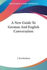 A New Guide to German and English Conversation