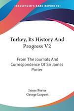 Turkey, Its History and Progress V2