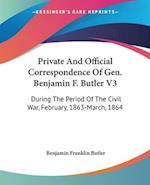 Private and Official Correspondence of Gen. Benjamin F. Butler V3