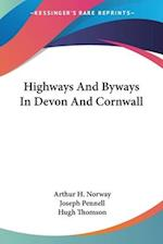 Highways and Byways in Devon and Cornwall af Arthur H. Norway