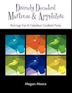 Divinely Decadent Martinis & Appetizers