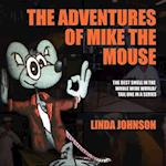 The Adventures of Mike the Mouse af Linda Johnson