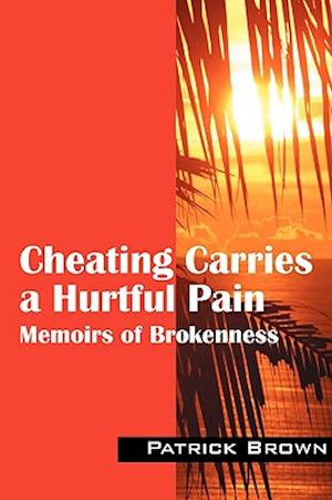 Cheating Carries a Hurtful Pain