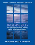 Awakening Souls: Poetry & The Word: Don't Window Shop Your Way to Heaven; Accept Jesus and Begin Heaven Here on Earth