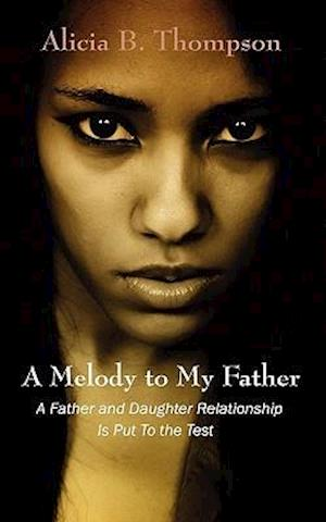 A Melody to My Father: A Father and Daughter Relationship Is Put to the Test