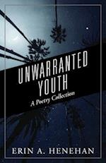 Unwarranted Youth: A Poetry Collection