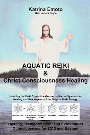 Aquatic Reiki & Christ Consciousness Healing