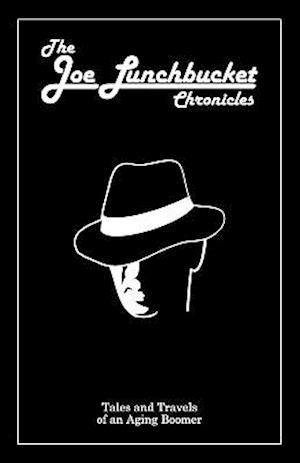 The Joe Lunchbucket Chronicles