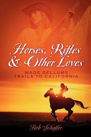 Horses, Rifles & Other Loves
