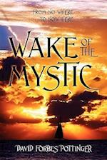 Wake of the Mystic: From Nowhere to Now Here