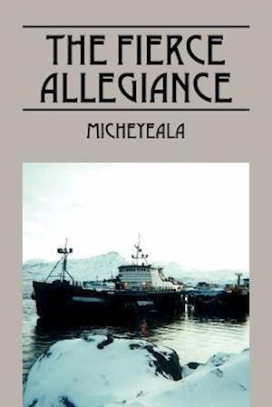 The Fierce Allegiance