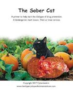 The Sober Cat: A primer to help start the dialogue of drug prevention. A kindergarten math lesson, trick or treat version.