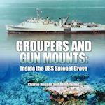 Groupers and Gun Mounts: Inside the USS Spiegel Grove