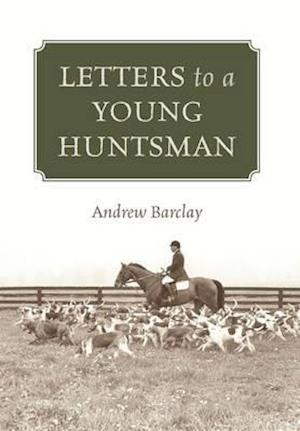 Letters to a Young Huntsman