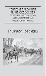 Tennessee Preacher, Tennessee Soldier: The Civil War Career of Captain John D. Kirkpatrick, CSA One of Morgan's Raiders af Thomas G. Stevens