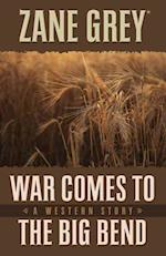 War Comes to the Big Bend af Jon Tuska, Zane Grey