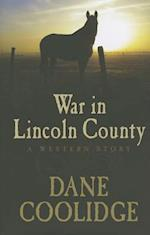 War in Lincoln County af Dane Coolidge