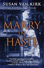 Marry in Haste (Endurance Mysteries)