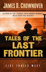 Tales of the Last Frontier (FIVE STAR WESTERN SERIES)