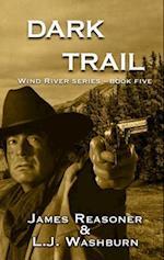 Dark Trail (Wind River, nr. 5)