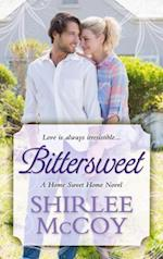 Bittersweet (Home Sweet Home Novel, nr. 3)