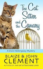 The Cat Sitter and the Canary (Dixie Hemingway Mystery)