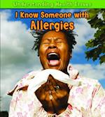 I Know Someone with Allergies (Understanding Health Issues)