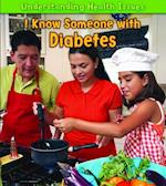 I Know Someone with Diabetes (Understanding Health Issues)