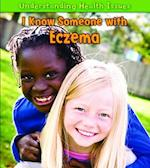 I Know Someone with Eczema (Understanding Health Issues)