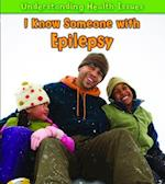 I Know Someone with Epilepsy (Understanding Health Issues)
