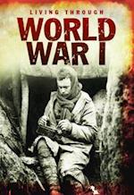 World War I (Living Through. . )