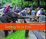 Going to a Zoo (A World of Field Trips)