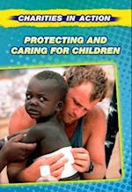 Protecting and Caring for Children (Charities in Action)