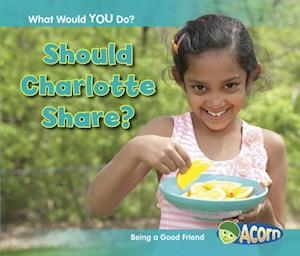 Should Charlotte Share?